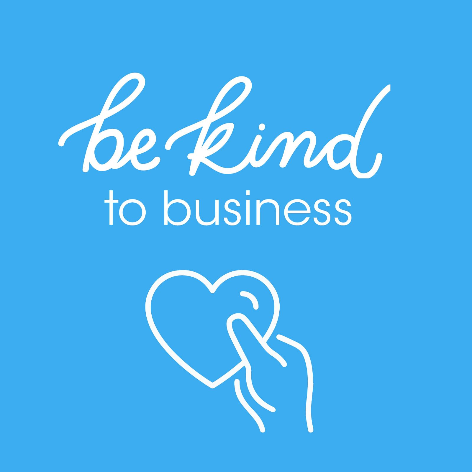 Text: be kind to business