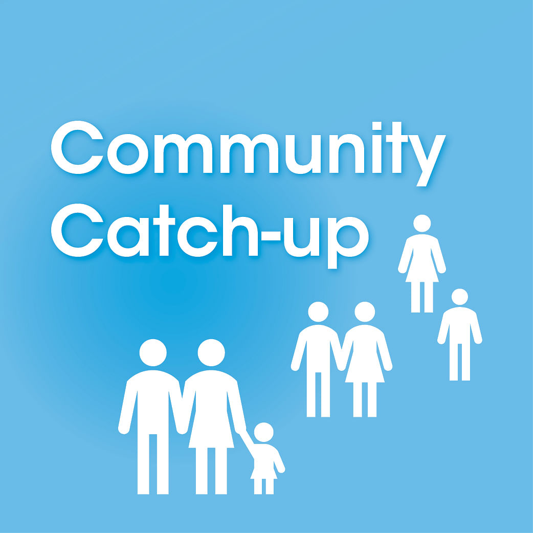 Community Catch-up sessions