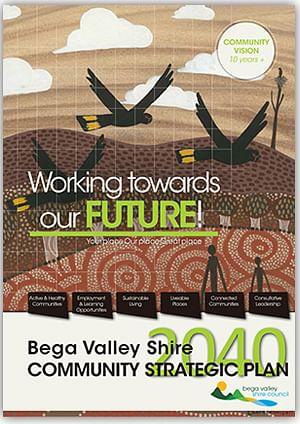 Bega Valley Shire Community Strategic Plan 2040.