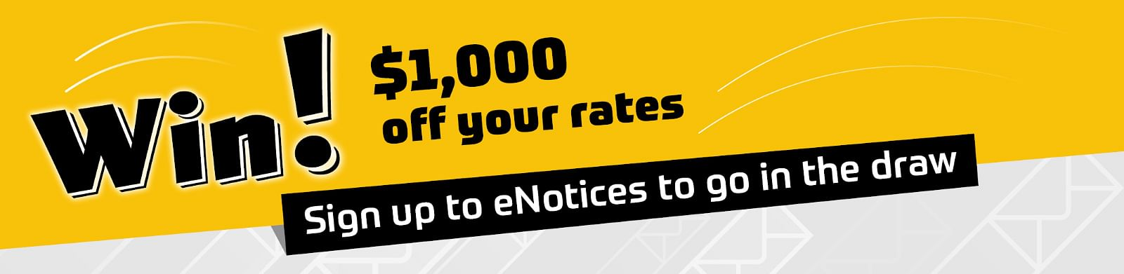 Win $1,000.00 off your rates.