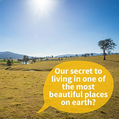 Our Secret to living in one of the most eautiful places on earth?